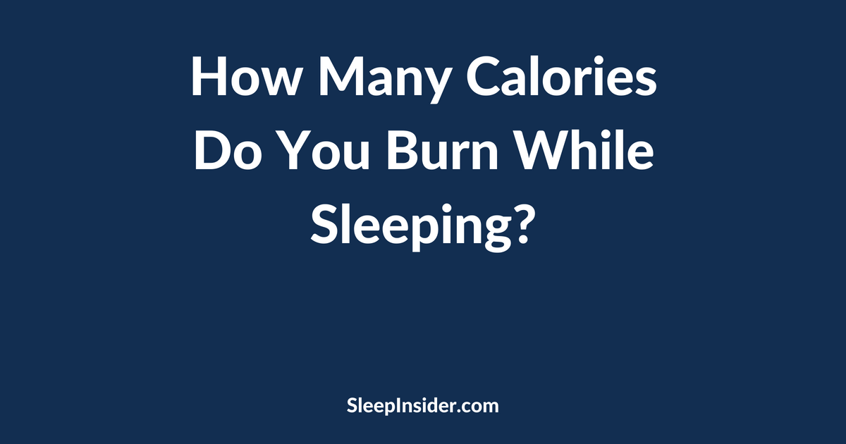 How Many Calories Do I Burn While Sleeping
