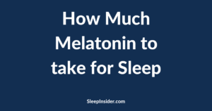 How much melatonin for sleep