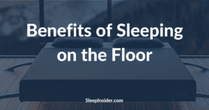 Benefits of Sleeping on the Floor
