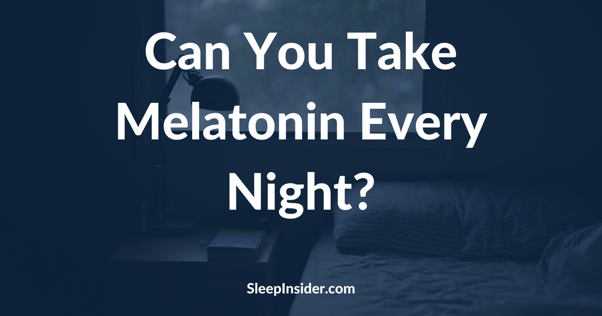 Can You Take Melatonin Every Night?
